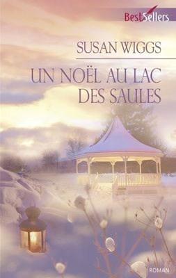 Un noël au lac des Saules (Lakeshore Chronicles, #6)  by  Susan Wiggs
