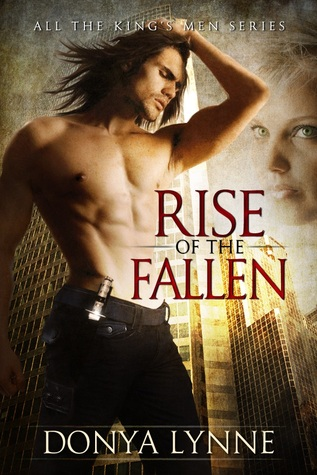 Rise of the Fallen (All the Kings Men, #1)  by  Donya Lynne
