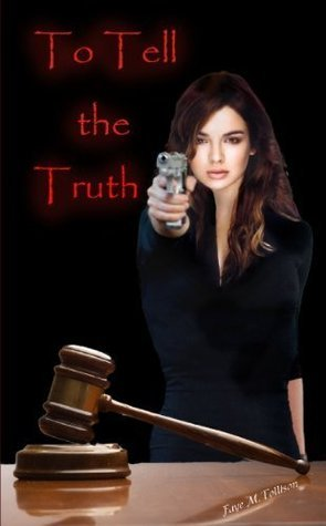 To Tell the Truth Faye M. Tollison