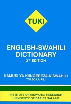 English-Swahili Dictionary. Kamusi YA Kiingereza-Kiswahili  by  Univers Institute of Kiswahili Research