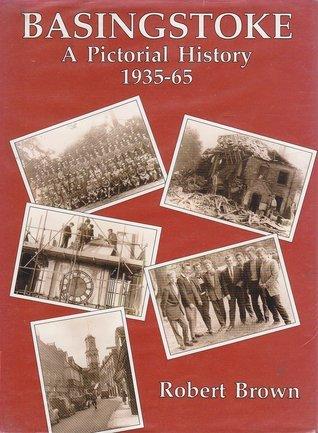 Basingstoke: A Pictorial History Robert K. Brown