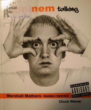Eminem talking : Marshall Mathers iskreno i izravno! Chuck Weiner