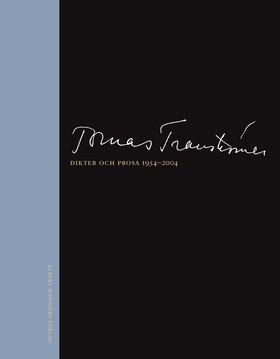 Dikter och prosa 1954-2004  by  Tomas Tranströmer