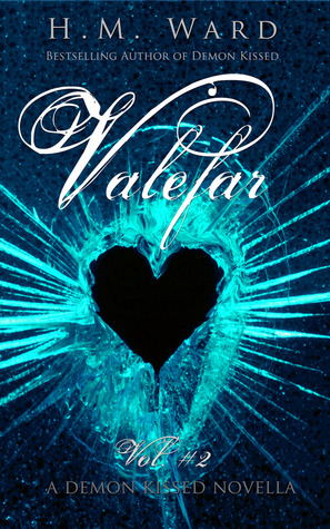 Valefar Vol. 2: Demon Kissed Novella  by  H.M. Ward