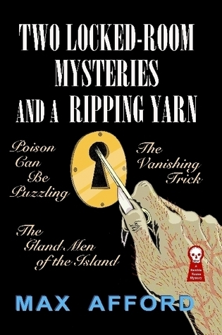 Two Locked Room Mysteries And A Ripping Yarn  by  Max Afford