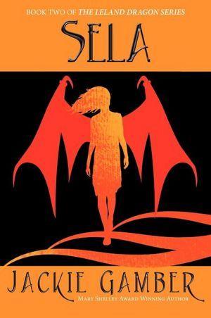 Sela (Leland Dragon #2) Jackie Gamber