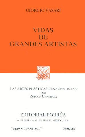 Vidas de Grandes Artistas (Sepan Cuantos, #660)  by  Giorgio Vasari
