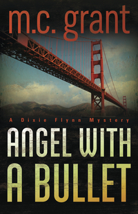 Angel with a Bullet (Dixie Flynn Mystery, #1)  by  M.C. Grant