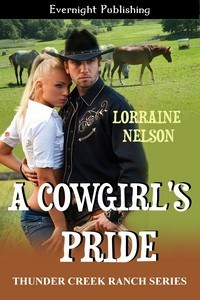 A Cowgirls Pride (Thunder Creek Ranch #4)  by  Lorraine Nelson