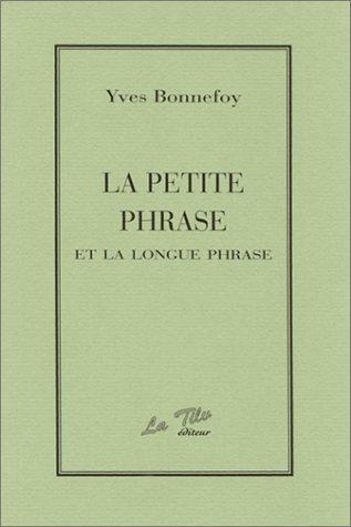 La petite phrase et la longue phrase Yves Bonnefoy