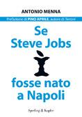 Se Steve Jobs fosse nato a Napoli  by  Antonio Menna