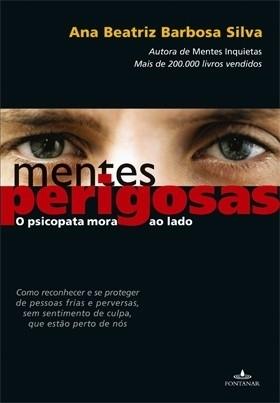 Mentes Perigosas  by  Ana Beatriz Barbosa Silva