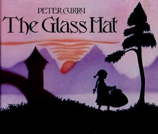 The Glass Hat  by  Peter Curry