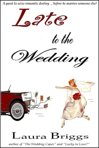 Late to the Wedding  by  Laura Briggs