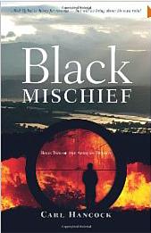 Black Mischief (African Trilogy, #2) Carl Hancock