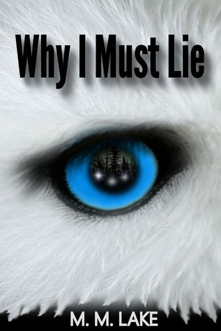 Why I Must Lie (To Guard and To Guide #1)  by  M.M. Lake