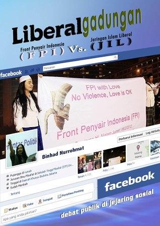 Liberal Gadungan: Front Penyair Indonesia (FPI) Vs. (JIL) Jaringan Islam Liberal Binhad Nurrohmat