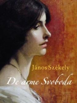 De arme Svoboda  by  János Székely