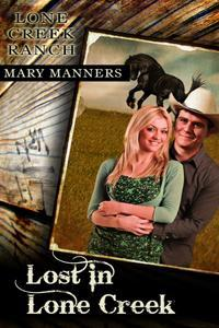 Lost in Lone Creek (Lone Creek Ranch, #1)  by  Mary Manners