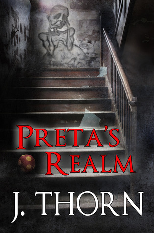 Pretas Realm: The Haunting (The Hidden Evil Trilogy, #1)  by  J. Thorn