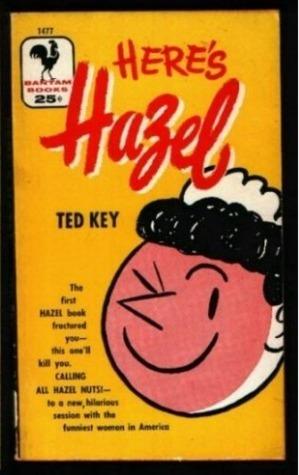 Heres Hazel Ted Key