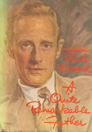 A Quite Remarkable Father  by  Leslie Ruth Howard