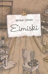 Eimiski  by  Mihkel Ulman