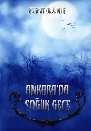 Ankarada Soğuk Gece  by  Korkut Aldemir