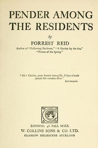 Pender Among The Residents  by  Forrest Reid
