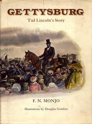 Gettysburg: Tad Lincolns Story  by  F.N. Monjo
