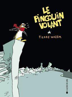 Le Pinguin Volant  by  Pierre Wazem