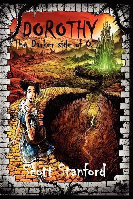 Dorothy: The Darker Side Of Oz  by  Scott Stanford