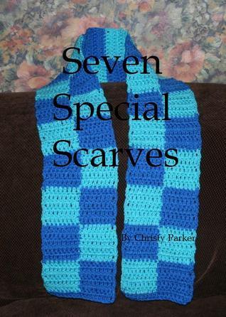 Seven Special Scarves  by  Christy Parker
