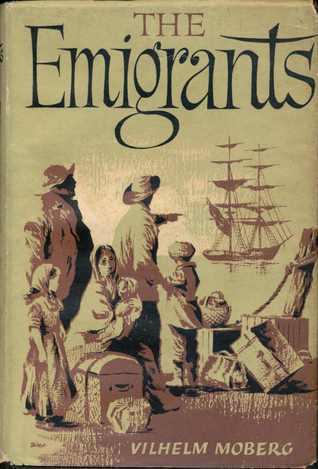 The Emigrants: The Emigrant Novels Book 1  by  Vilhelm Moberg