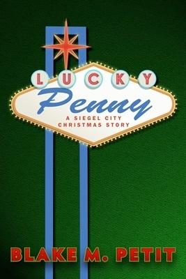 Lucky Penny (The World of Siegel City #1) Blake M. Petit