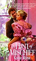 Hint of Mischief: A Loveswept Historical Classic Romance  by  Katie Rose