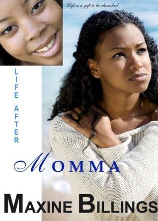 Life After Momma (Cherish Life, #1) Maxine Billings