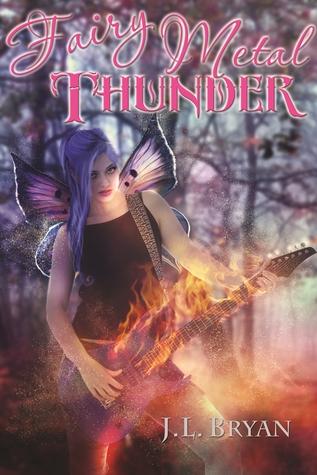 Fairy Metal Thunder (Songs of Magic, #1)  by  J.L. Bryan