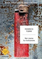 Noi siamo la rivoluzione Federico Fubini