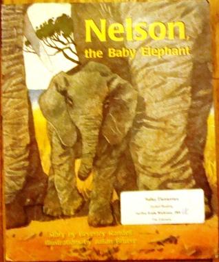 Nelson, the Baby Elephant Beverley Randell Harper