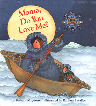 Mama Do You Love Me  by  Barbara Joosse