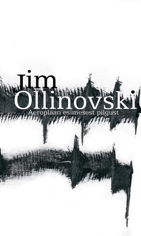 Aeroplaan esimesest pilgust Jim Ollinovski