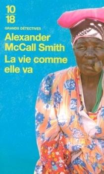 La vie comme elle va (Mma Ramotswe, #5)  by  Alexander McCall Smith