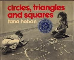 Circles, Triangles, and Squares  by  Tana Hoban
