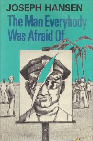 The Man Everybody Was Afraid Of (Dave Brandstetter #4)  by  Joseph Hansen