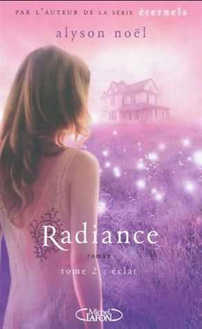 Radiance (T2) : Éclat Alyson Noel