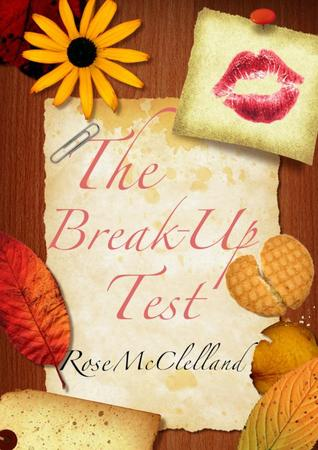 The Break-Up Test  by  Rose McClelland