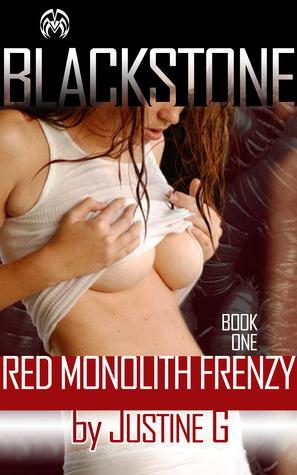 Red Monolith Frenzy (Blackstone Erotica #1) Justine Geoffrey