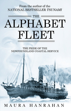 The Alphabet Fleet: The Pride of the Newfoundland Coastal Service  by  Maura Hanrahan
