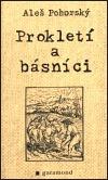 Prokletí a básníci Aleš Pohorský